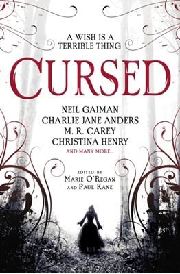 Cursed: An Anthology Christina Henry, James Brogden, Alison Littlewood, Charlie Jane Anders, Neil Gaiman, M. R. Carey, Tim Lebbon, Angela Slatter 9781789091502