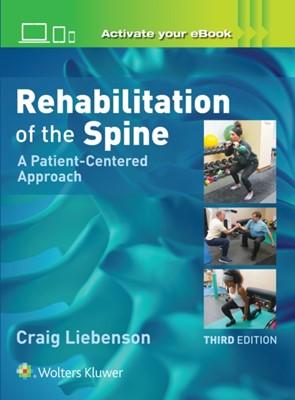 Rehabilitation of the Spine: A Patient-Centered Approach Craig Liebenson 9781496339409