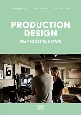 Production design Kim Toft Hansen, Jakob Ion Wille, Naja Aggerholm 9788759333860