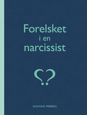 Forelsket i en narcissist? Susanne Møberg 9788797209004