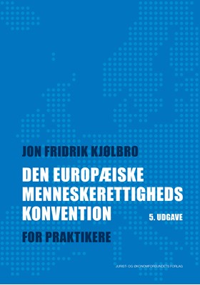 Den Europæiske Menneskerettighedskonvention Jon Fridrik Kjølbro 9788757446463