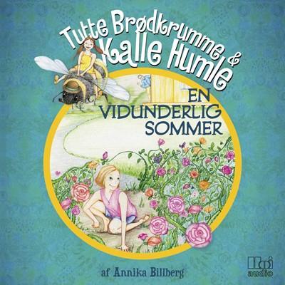 Tutte Brødkrumme og Kalle Humle - En vidunderlig sommer Annika Billberg 9788793726369