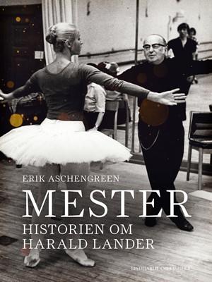 Mester. Historien om Harald Lander Erik Aschengreen 9788726299212