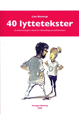 40 lyttetekster - til undervisningen i dansk for udlændinge på mellemtrinnet Lise Bostrup 9788792000675