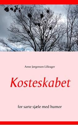 Kosteskabet Anne Jørgensen Lilleager 9788743036197