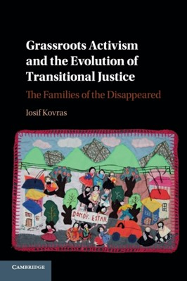 Grassroots Activism and the Evolution of Transitional Justice Iosif (City Kovras 9781316617700