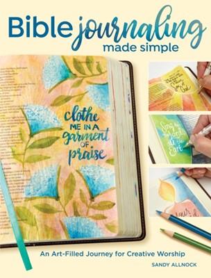 Bible Journaling Made Simple Sandy Allnock 9781440353338