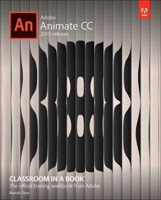 Adobe Animate CC Classroom in a Book Russell Chun 9780135298886