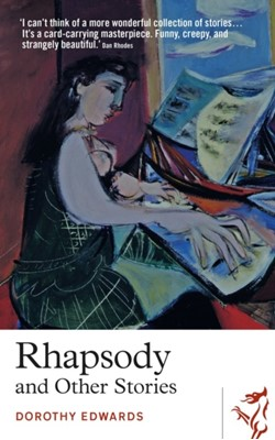 Rhapsody and Other Stories Dorothy Edwards 9781912681723