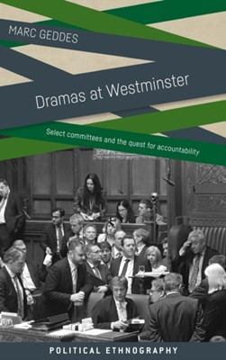 Dramas at Westminster Marc Geddes 9781526136800