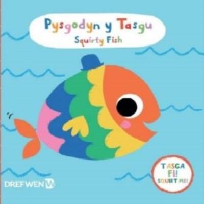 Pysgodyn y Tasgu / Squirty Fish  9781784231422