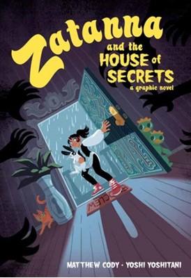 Zatanna and the House of Secrets Matthew Cody 9781401290702