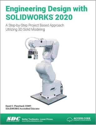 Engineering Design with SOLIDWORKS 2020 David Planchard 9781630573102