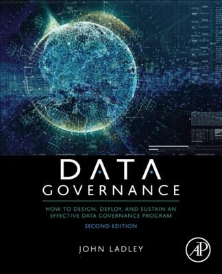 Data Governance John (Principal of IMCue Solutions Ladley 9780128158319