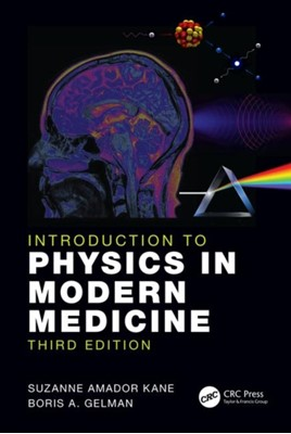 Introduction to Physics in Modern Medicine Boris A. Gelman, Suzanne Amador (Haverford College Kane 9781138036031