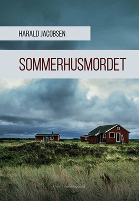 Sommerhusmordet Harald Jacobsen 9788772188737