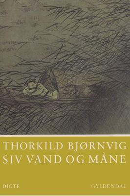 Siv vand og måne Thorkild Bjørnvig 9788702287844