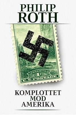 Komplottet mod Amerika Philip Roth 9788702302622