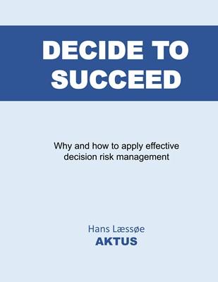 Decide to Succeed Hans Læssøe 9788743081760