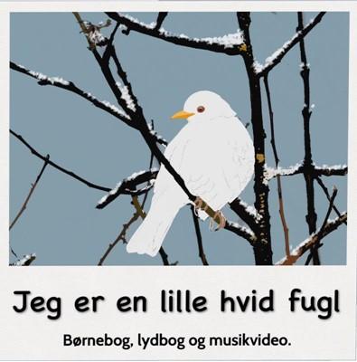 Jeg er en lille hvid fugl Conny Wiberg Sørensen 9788799923076