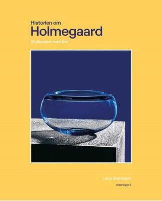 Historien om Holmegaard Lene Steinbeck 9788793825345