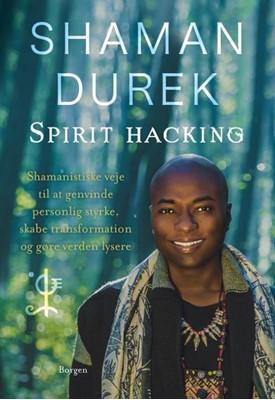 Spirit-hacking Shaman Durek 9788702293302