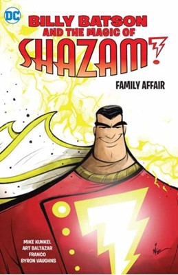 Billy Batson and the Magic of Shazam! Book One Mike Kunkel 9781779501165