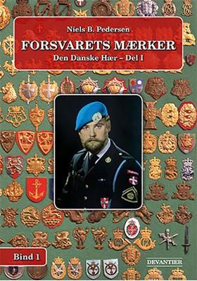 Forsvarets Mærker - Den Danske Hær - Del 1 Niels B. Pedersen 9788790975227