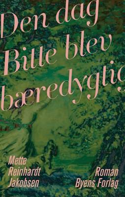 Den dag Bitte blev bæredygtig Mette Reinhardt Jakobsen 9788793938373