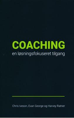 Coaching en løsningsfokuseret tilgang Harvey Ratner, Chris Iveson, Evan George 9788797102718