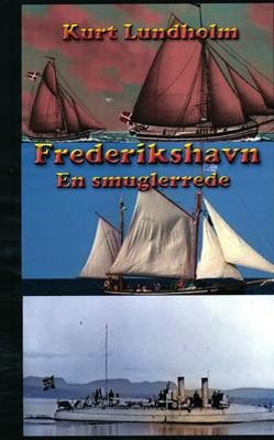 Frederikshavn. En smuglerrede Kurt Lundholm 9788797008270