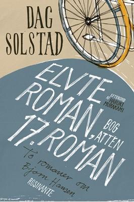 Elvte roman, bog atten/17. roman Dag Solstad 9788763864206