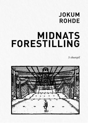 Midnatsforestilling Jokum Rohde 9788799849390