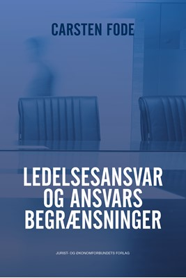 Ledelsesansvar og ansvarsbegrænsninger Carsten Fode 9788757445350