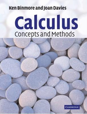Calculus: Concepts and Methods Joan (London School of Economics and Political Science) Davies, Ken (University College London) Binmore 9780521775410