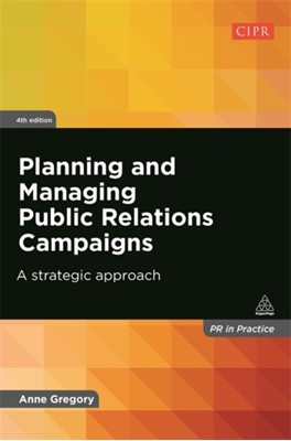 Planning and Managing Public Relations Campaigns Anne Gregory 9780749468736