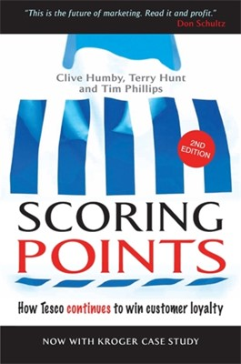 Scoring Points Terry Hunt, Clive Humby, Tim Phillips 9780749453381