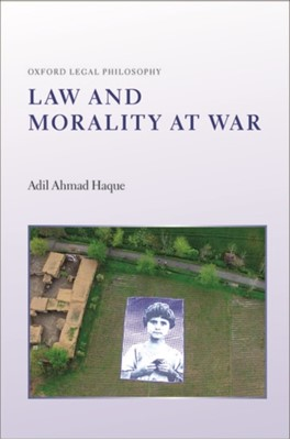 Law and Morality at War Adil Ahmad (Professor of Law and Judge Jon O. Newman Scholar Haque 9780199687398