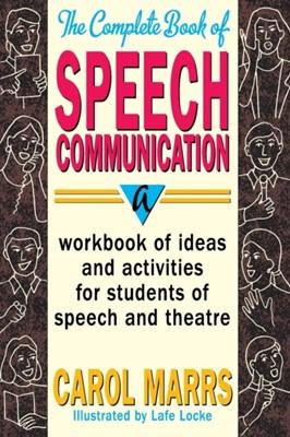 Complete Book of Speech Communication Carol Marrs, Marrs 9780916260873