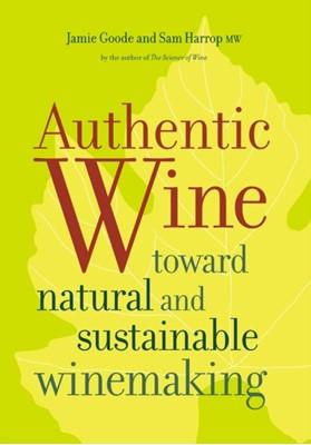 Authentic Wine Jamie Goode, Sam Harrop 9780520275751