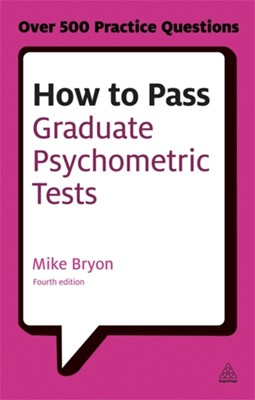 How to Pass Graduate Psychometric Tests Mike Bryon 9780749467999