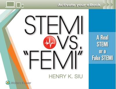 "STEMI vs. ""FEMI"" Dr. Henry K Siu 9781496383136"