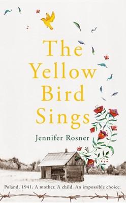 The Yellow Bird Sings ROSNER  JENNIFER, JENNIFER ROSNER 9781529032437