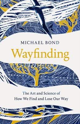 Wayfinding Michael Bond 9781509841073