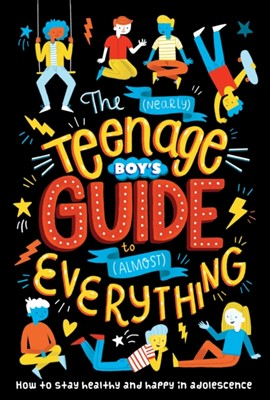 The (Nearly) Teenage Boy's Guide to (Almost) Everything Dr Sharie Coombes 9781838526757