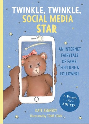Twinkle, Twinkle, Social Media Star Kate Kennedy 9781612438306