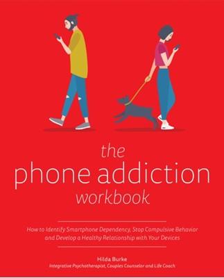 The Phone Addiction Workbook Hilda Burke 9781612439037
