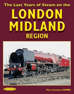 The Last Years of Steam on the PAUL LEAVENS 9781909625969