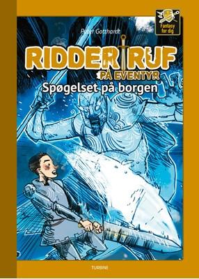 Ridder Ruf på eventyr - Spøgelset på borgen Peter Gotthardt 9788740650464
