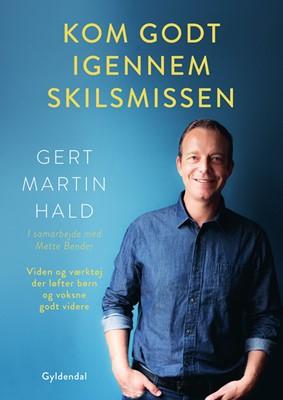 Kom godt igennem skilsmissen Gert Martin Hald, Mette Bender 9788702285765